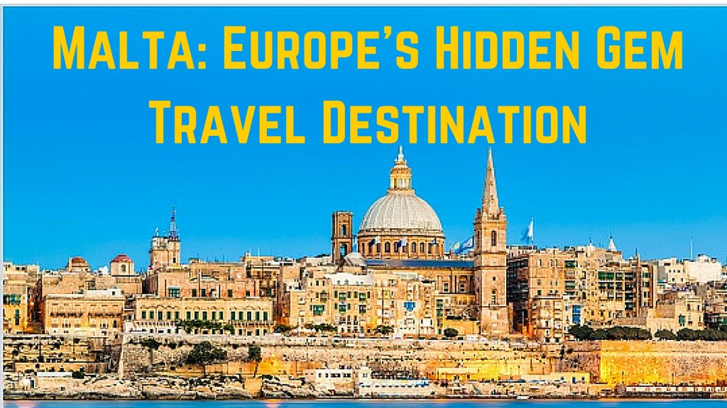 Malta: Europe's Hidden Gem Travel Destination